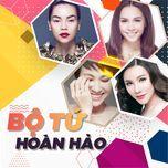 Bộ Tứ Hoàn Hảo: NCT Lady (Vol. 1) - Hồ Quỳnh Hương, Hồ Ngọc Hà, Uyên Linh, Hiền Thục