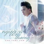 nguoi cu con thuong (single) - cao thai son