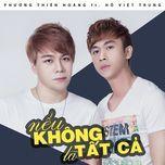 neu khong la tat ca (single) - ho viet trung, phuong thien hoang