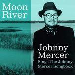 moon river - johnny mercer