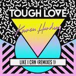 like i can (remixes single) - tough love, karen harding