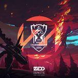 ignite (2016 league of legends world championship) (single) - zedd
