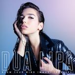 blow your mind (mwah) (remixes ep) - dua lipa