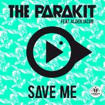 save me (extended single) - the parakit, alden jacob