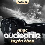 nhac audiophile tuyen chon (vol. 5) - v.a