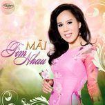 mai tim nhau (thuy nga cd 564) - mai thien van
