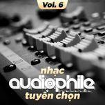 nhac audiophile tuyen chon (vol. 6) - v.a