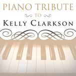 tribute to kelly clarkson - piano tribute players