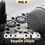 nhac audiophile tuyen chon (vol. 8) - v.a