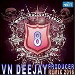 vn deejay producer 2016 (vol. 8) - dj