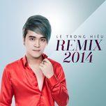 remix 2014 - le trong hieu