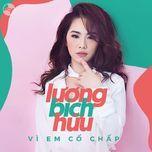 vi em co chap (single) - luong bich huu