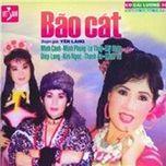 bao cat (cai luong nguyen tuong) - v.a