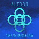 take my breath away (single) - alesso