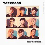 first street - topp dogg