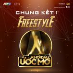 khoi dau uoc mo (dream high) chung ket 1 freestyle - v.a