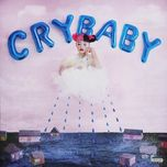cry baby (digital deluxe edition) - melanie martinez