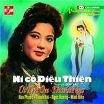 ni co dieu thien (cai luong) - thanh nga, ut tra on, huu phuoc