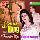 con gai chi hang (cai luong) - thanh nga, ut bach lan, huu phuoc