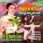 nguoi vo khong bao gio cuoi (cai luong) - ut bach lan, huu phuoc