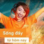 Sống Đầy Từ Hôm Nay (Single)