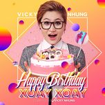 happy birthday xoay xoay (single) - vicky nhung