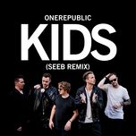 kids (seeb remix) (single) - onerepublic, seeb
