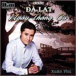 da lat ngay thang cu (single) - xuan phu