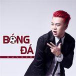 bong da (single) - huy kid
