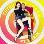 give it to me (single) - thieu bao trang, karik