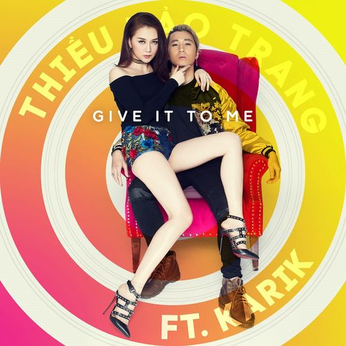 Album Give It To Me (Single) - Thiều Bảo Trang, Karik
