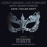 i don't wanna live forever (single) - zayn, taylor swift