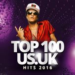 top 100 us/uk hits 2016 - v.a