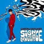 sign language (single) - dylan gardner