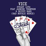 steady 1234 (bad royale remix) (single) - vice, skizzy mars, jasmine thompson