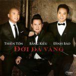 doi da vang (thuy nga 540) - bang kieu, thien ton, dinh bao