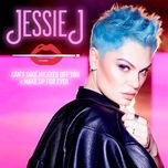 can't take my eyes off you x make up for ever (single) - jessie j