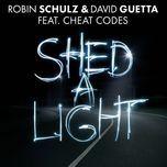 shed a light (single) - robin schulz, david guetta, cheat codes
