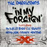 in my foreign (single) - the americanos, nicky jam, ty dolla $ign, lil yachty, french montana