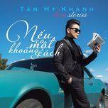 neu co mot khoang cach (single) - tan hy khanh