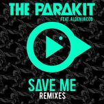 save me (remixes ep) - the parakit, alden jacob