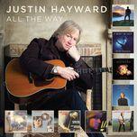 all the way (remastered) - justin hayward