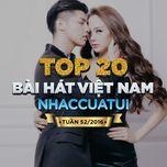 top 20 bai hat viet nam nhaccuatui (tuan 52/2016) - v.a