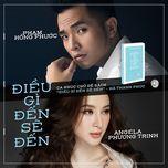 dieu gi den se den (single) - pham hong phuoc, angela phuong trinh
