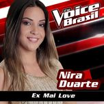 Ex Mai Love (The Voice Brasil 2016) (Single) - Nira Duarte