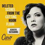 deleted scenes from the cutting room floor (acoustic sessions) - caro emerald