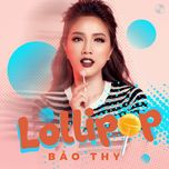 lollipop (single) - bao thy