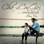 Cha Và Con Gái (Ba Vợ Cưới Vợ Ba OST) (Single) - Thùy Chi