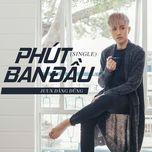 phut ban dau (single) - juun dang dung