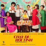 Chạy Đi Rồi Tính OST - Hồ Quỳnh Hương, Addy Trần, Bảo Yến, V.A